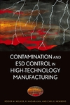 Contamination and ESD Control in High Technology Manufacturing By Roger W. Welker, R. Nagarajan, Carl E. Newberg