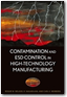 "We wrote the book: A practical ""how to"" guide that effectively deals with the control of both contamination and ESD Carl E. Newberg"